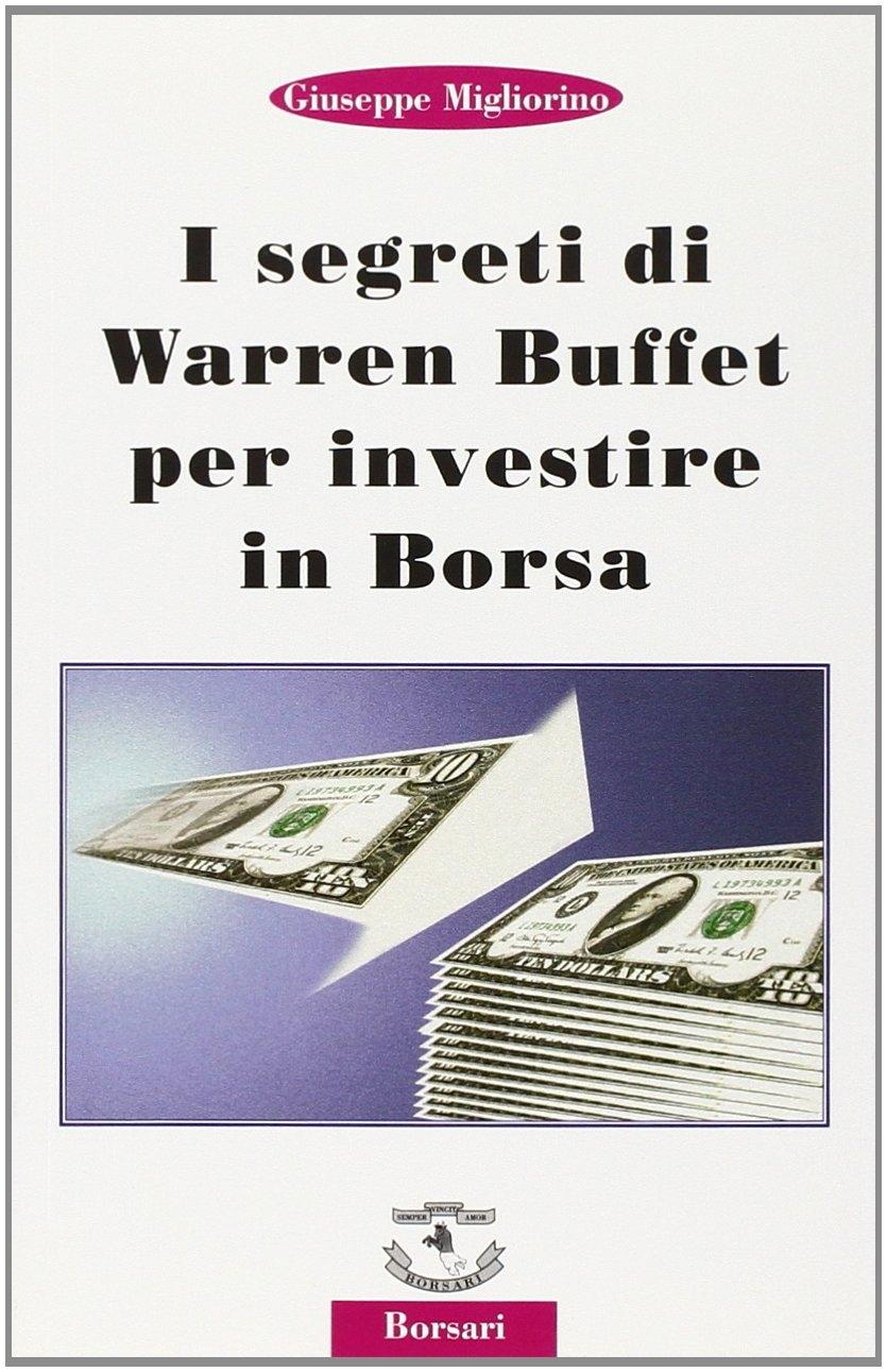 I segreti di Warren Buffet per investire in borsa.