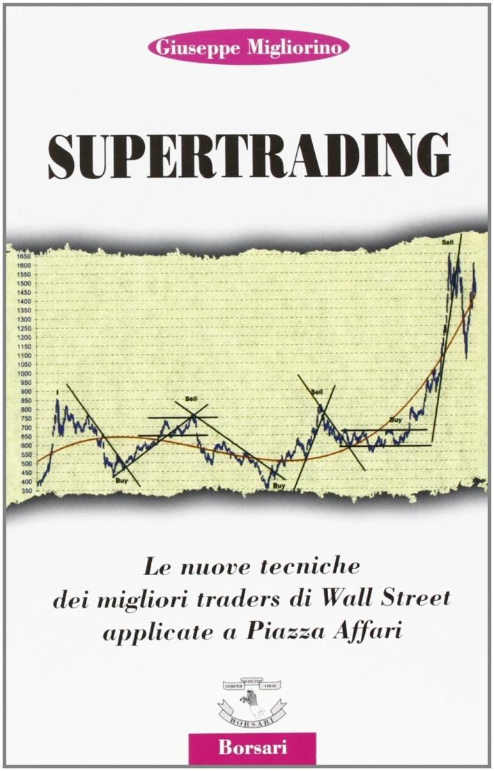 Supertrading. Le nuove tecniche dei migliori traders di Wall Street applicate a piazza Affari