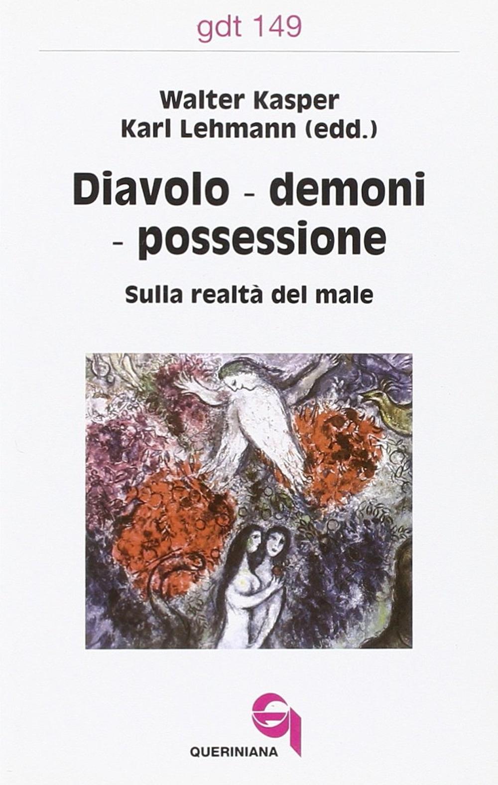 Diavoli, demoni, possessione. Sulla realtà del male