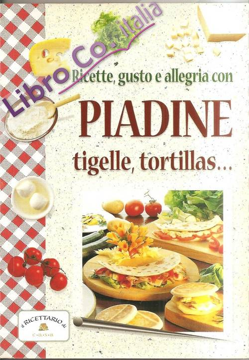 Piadine tigelle tortillas