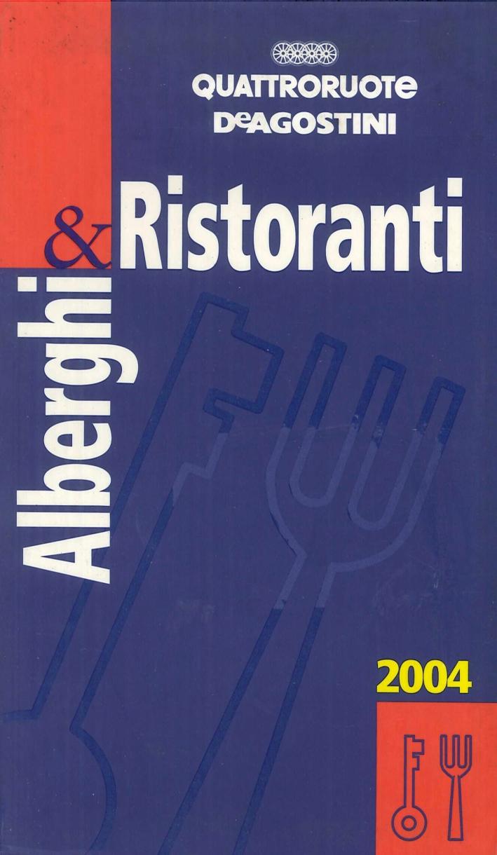 Alberghi & ristoranti d'Italia 2004