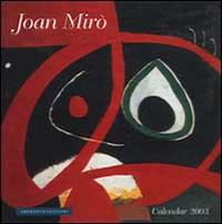 Joan Miró. Calendario 2003 spirale.