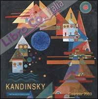 Kandinsky. Calendario 2003 spirale.