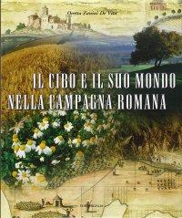 Il cibo e il suo mondo nella campagna romana.