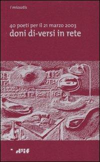 Doni di-versi in rete. 40 poeti per il 21 marzo 2003