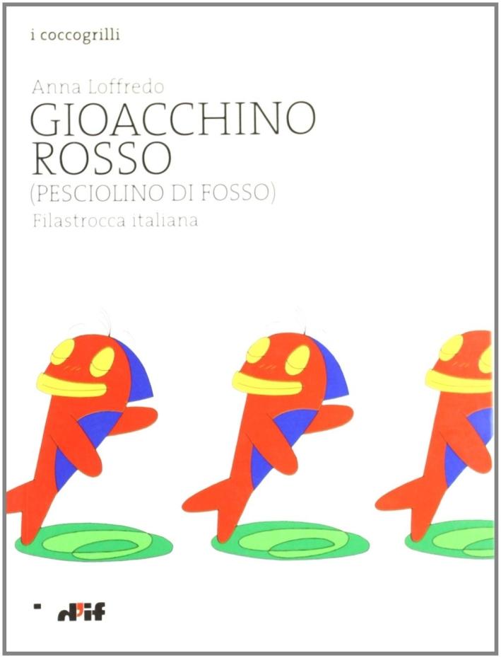 Gioacchino Rosso (pesciolino di fosso). Filastrocca italiana.