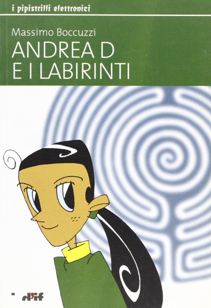 Andrea D e i labirinti