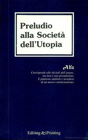 Preludio alla Società dell'Utopia.