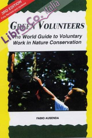 Green Volunteers. The world guide to voluntary work in nature conservation.