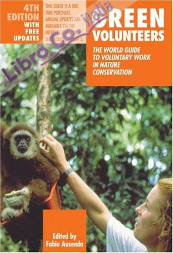 Green Volunteers. The world guide to voluntary work in nature conservation
