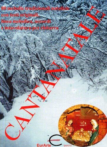 Cantanatale. 80 melodie tradizionali natalizie con testi originali, linea melodica, accordi e intavolatura per chitarra