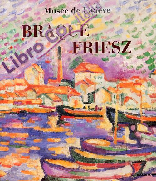 Braque - Friesz. [English and French Ed.]