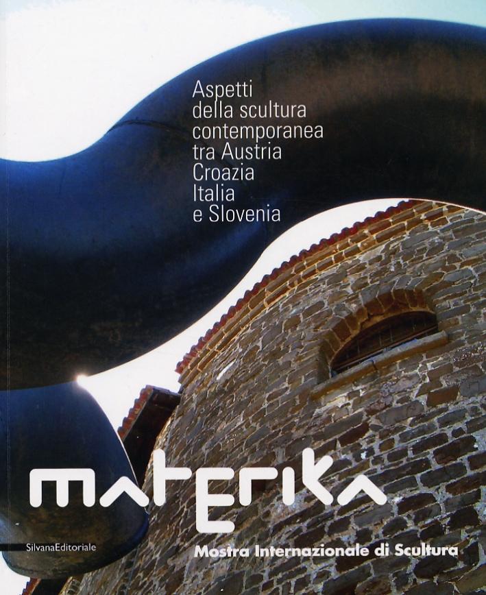 Materika. Aspetti della Scultura Contemporanea tra Austria, Croazia, Italia e Slovenia.
