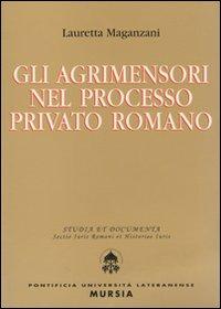Gli agrimensori nel processo privato romano.