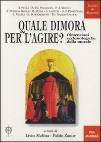 Quale dimora per l'agire? Dimensioni ecclesiologiche della morale.