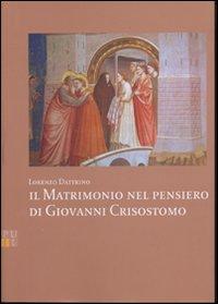 Il matrimonio nel pensiero di Giovanni Crisostomo.