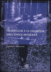 Heidegger e la filosofia dell'epoca moderna.