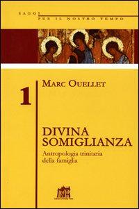 Divina somiglianza. Antropologia trinitaria della famiglia