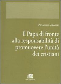 Il papa di fronte alla responsabilità di promuovere l'unità dei cristiani.