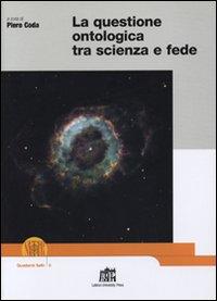 La questione ontologica tra scienza e fede.