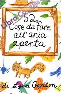 52 cose da fare all'aria aperta. Carte. Ediz. illustrata