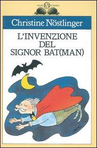 L'invenzione del signor Bat(man). Con audiolibro.