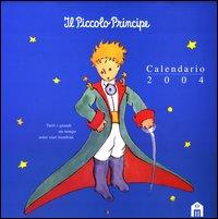Il piccolo principe. Calendario 2004