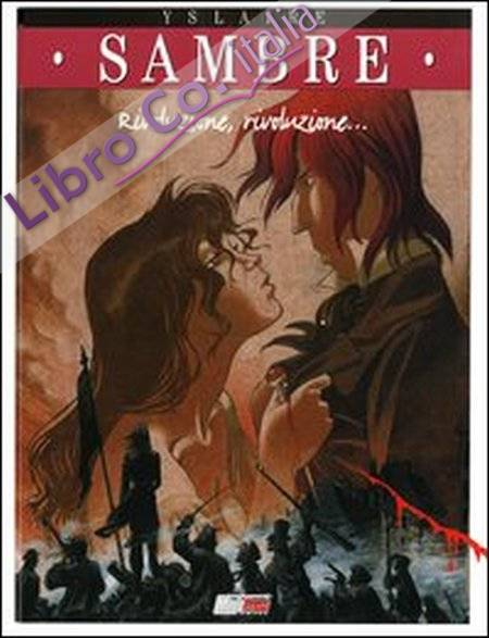 Sambre. Rivoluzione, rivoluzione.... Vol. 3