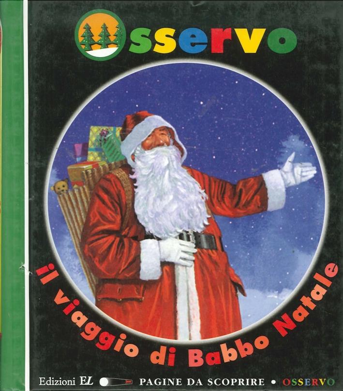 Il Percorso Di Babbo Natale.Osservo Il Viaggio Di Babbo Natale