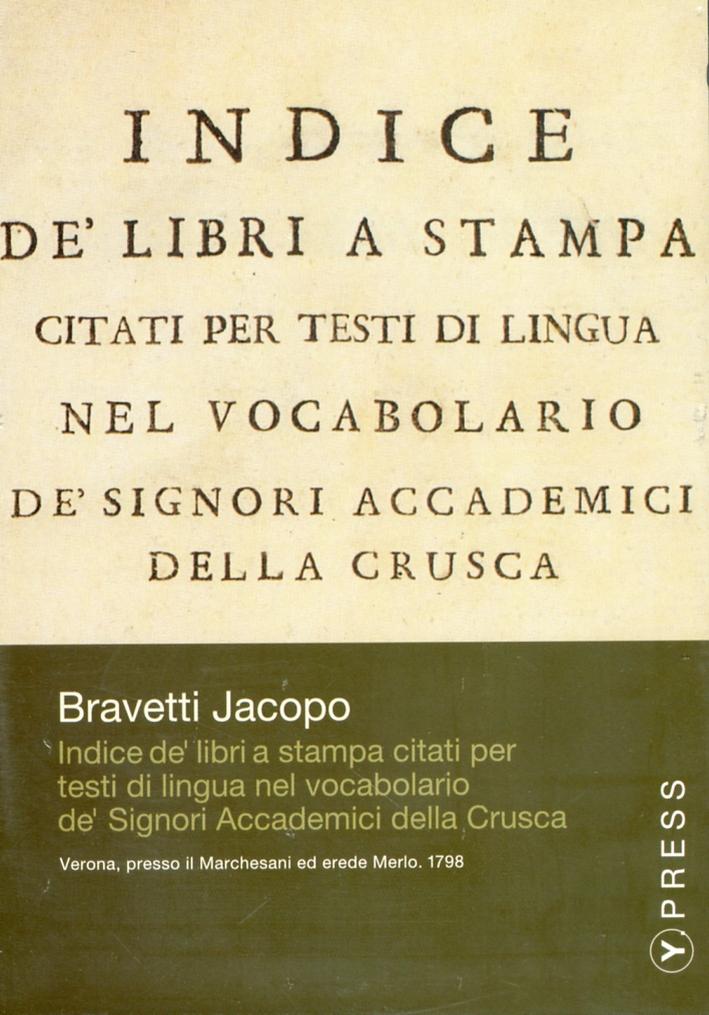 Indice dei libri a stampa citati per testi di lingua nel vocabolario de' signori accademici della Crusca. CD-ROM