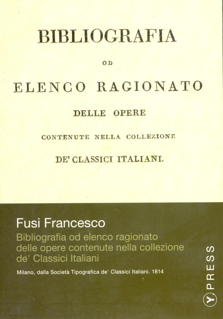 Bibliografia od elenco ragionato delle opere contenute nella collezione de' Classici italiani. CD-ROM