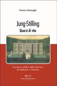 Jung-Stilling. Quarzi di vita. Una figura eclettica della Germania tra Settecento e Ottocento