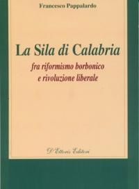 La Sila di Calabria. Fra riformismo borbonico e rivoluzione liberale