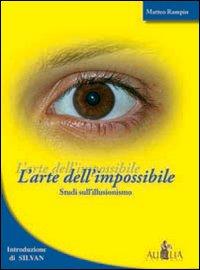 L'arte dell'impossibile. Studi sull'illusionismo