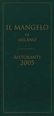 Il Mangelo di Milano. Ristoranti 2005