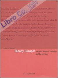 Bloody Europe! Racconti, appunti, cartoline dall'Europa gay. Ediz. illustrata