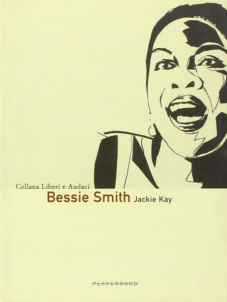 Bessie Smith. Ediz. illustrata