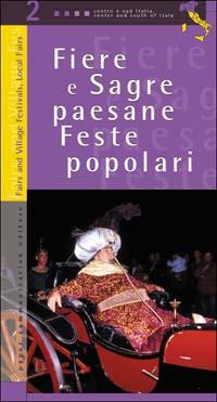 Fiere e sagre paesane, feste popolari. Vol. 2: Centro sud Italia