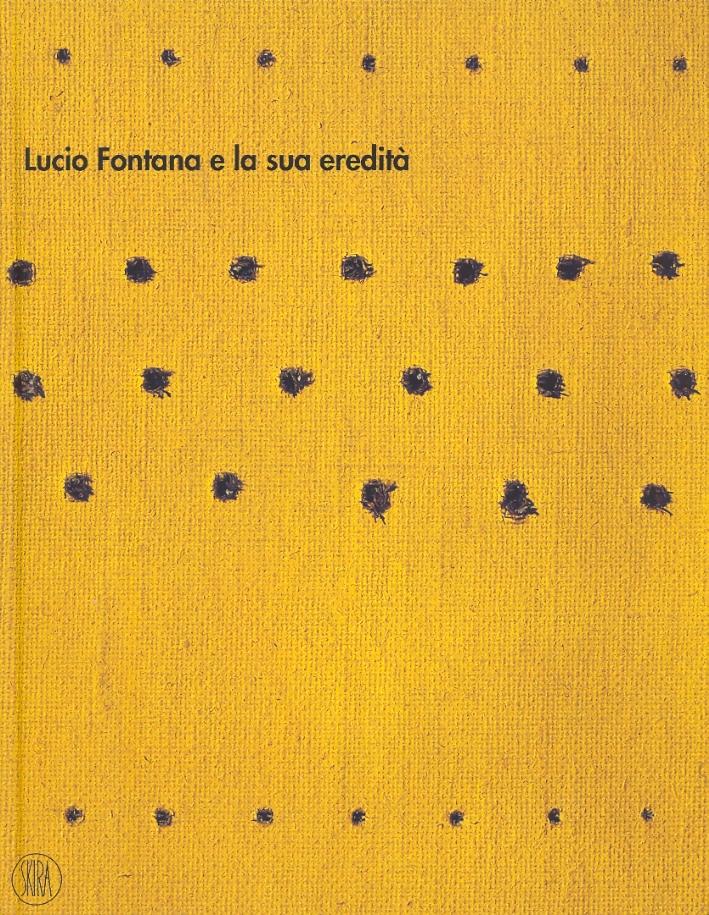 Lucio Fontana e la sua eredità.