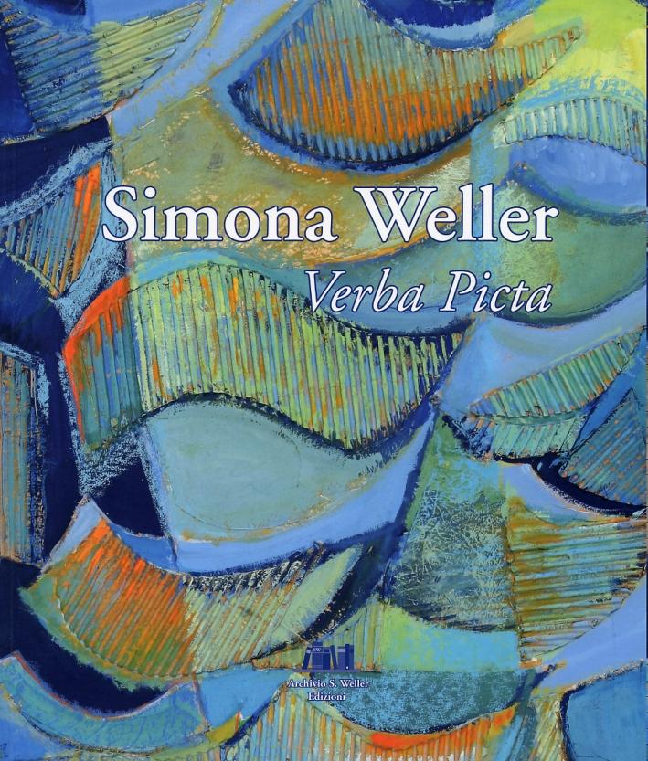 Simona Weller. Verba Picta. [Edizione italiana e inglese]