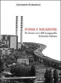 Poesia e negazione. Di alcune voci dell'avanguardia letteraria italiana.
