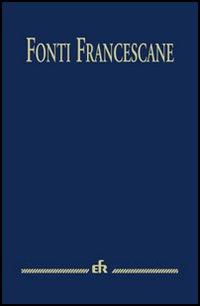 Fonti francescane. Ediz. maior