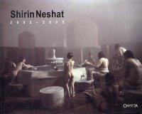 Shirin Neshat. 2002-2005