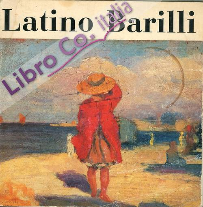 Latino Barilli. Mostra retrospettiva per il centenario della nascita