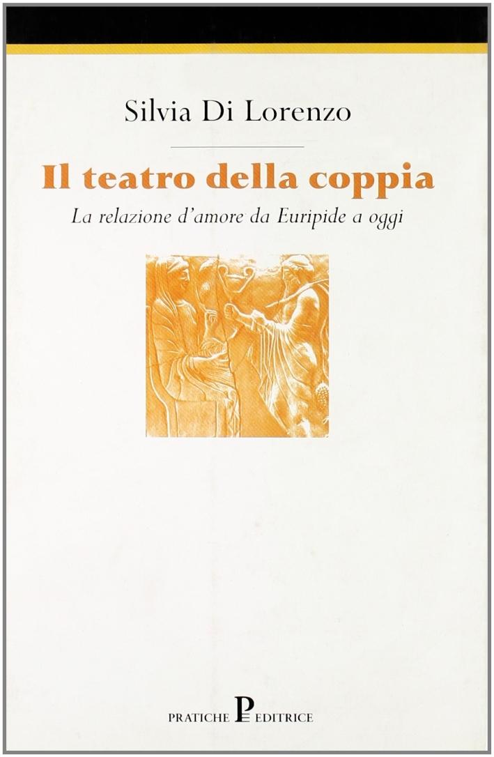 Il teatro della coppia. La relazione d'amore in Euripide e oggi