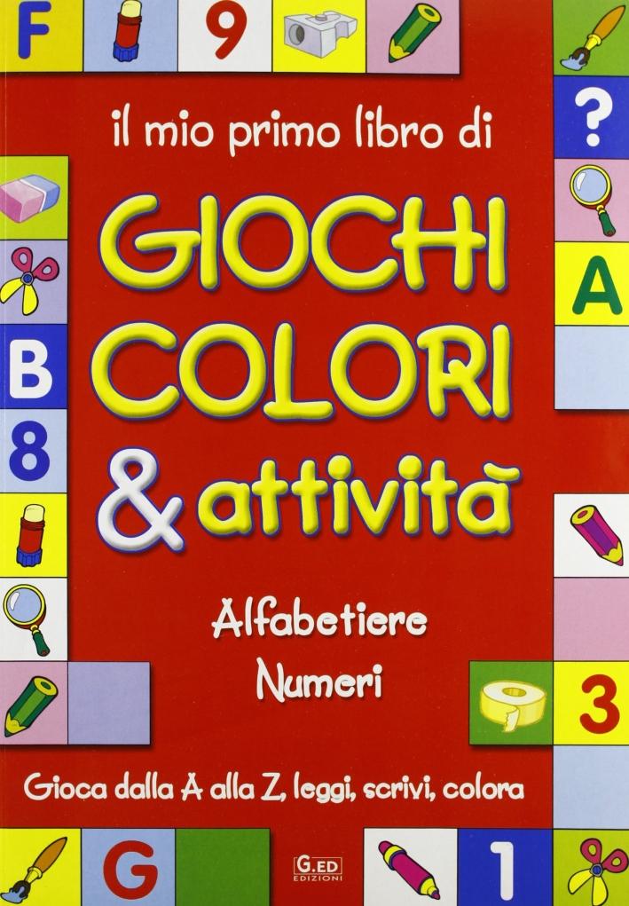 Il mio primo libro di giochi, colori & attività. Con gadget.