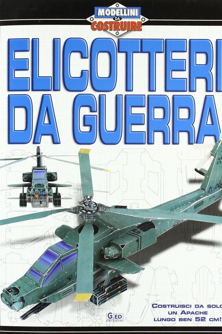 Elicotteri da guerra.
