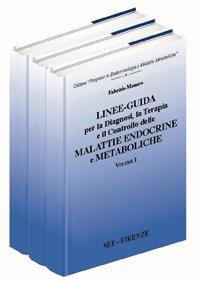 Linee Guida per la Diagnosi, la Terapia e il Controllo delle Malattie Endocrine e Metaboliche. Vol. 3.