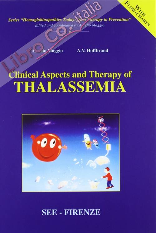 Clinical Aspects and Therapy of Hemoglobinopathies. Clinical Aspect and Therapy of Thalassemia