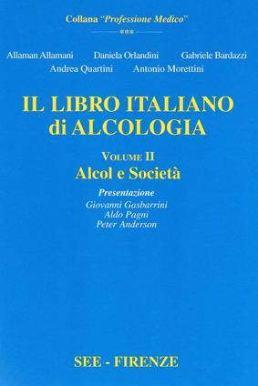 Il Libro Italiano di Alcologia. Volume 2. Alcol e E Società. Vol. 2.